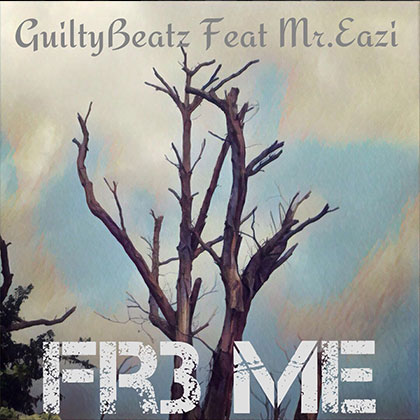 fre me Guiltybeatz ft. Mr Eazi Fre Me - Guiltybeatz ft. Mr Eazi - Fre Me