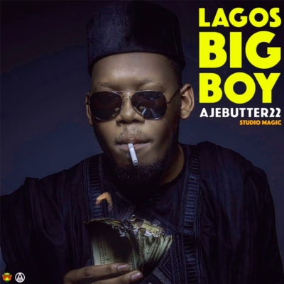 Ajebutter22 Lagos Big Boy LBB ART - Ajebutter22 - Lagos Big Boy {Download mp3}