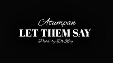 Photo of Atumpan – Let dem say (Prod by drraybeat)