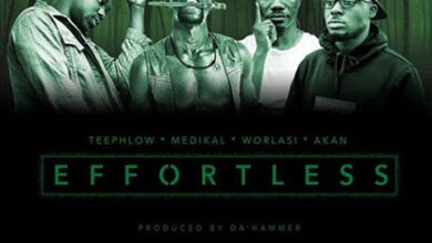 Photo of DaHammer ft. Teephlow – Medikal, Worlasi, Akan – Effortless (Prod by Da Hammer)