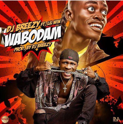 Dj Breezy x Lil Win Wabodam  - Dj Breezy x Lil Win - Wabodam