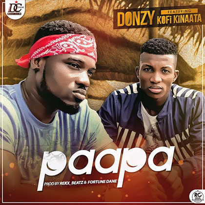 Donzy ft. Kofi Kinaata PaaPa - Download: Donzy ft. Kofi Kinaata - PaaPa