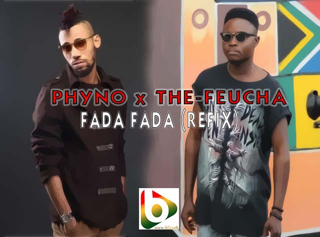 Phyno x The Feucha FADA FADA Refix - Phyno x The-Feucha - FADA FADA (Refix) {Download Mp3}