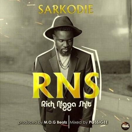 Sarkodie RNS Rich Nigga Shit - Sarkodie - RNS Rich Nigga Shit {download mp3}