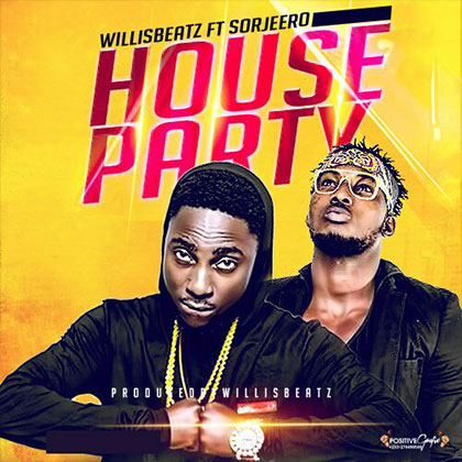 WillisBeatz ft. Sorjeero House Party - WillisBeatz ft. Sorjeero - House Party