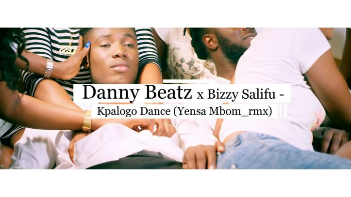 Danny Beatz Bizzy Salifu Kpalogo Dance - Danny Beatz & Bizzy Salifu - Kpalogo Dance (Yensa Mbom Remix)