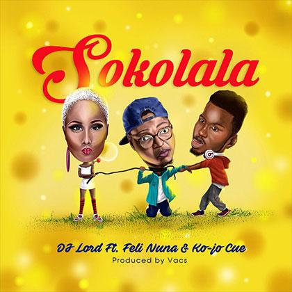 Dj Lord ft. Feli Nuna x Ko Jo Cue Sokolala  - Dj Lord ft. Feli Nuna x Ko-Jo Cue - Sokolala {Download music mp3}