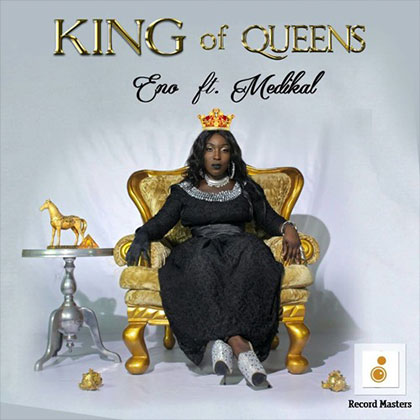 Eno King of Queens ft. Medikal - Eno - King of Queens ft. Medikal (Prod by Cabum)