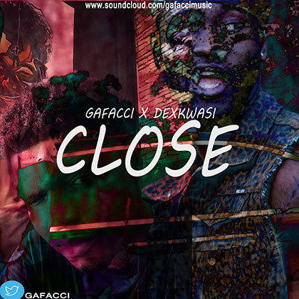 Gafacci ft. Dexkwasi Close - Gafacci ft. Dexkwasi - Close (Download mp3)