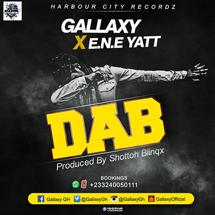 Gallaxy ft. E.N.E Yatt Dab - Gallaxy - Dab ft. E.N.E Yatt {Download mp3}