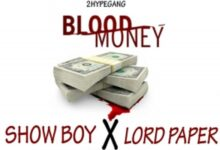 Photo of Showbwoy ft. Lord Paper – Blood Money