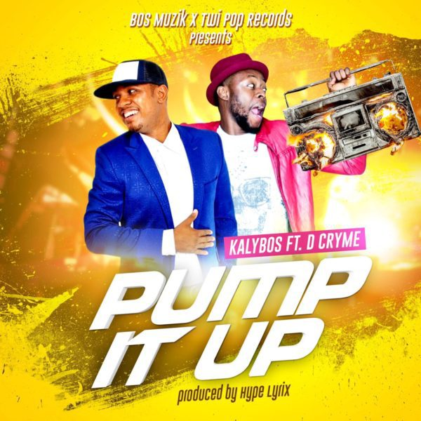 Kalybos PumP It Up ft. D Cryme - Kalybos ft. D Cryme - Pump it up (Prod by Hypelyrix)