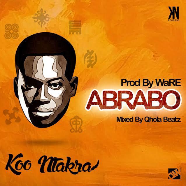 Koo Ntakra Abrabo - Koo Ntakra - Abrabo (Prod. By Ware)