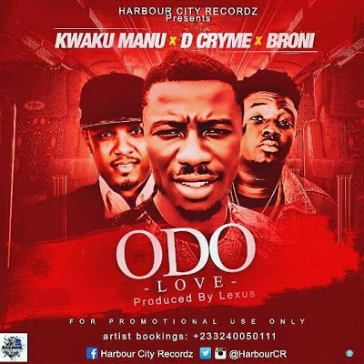 Kwaku Manu Odo ft. D.Cryme Broni Produced By Lexus - Kwaku Manu - Odo ft. D.Cryme & Broni (Produced By Lexus)