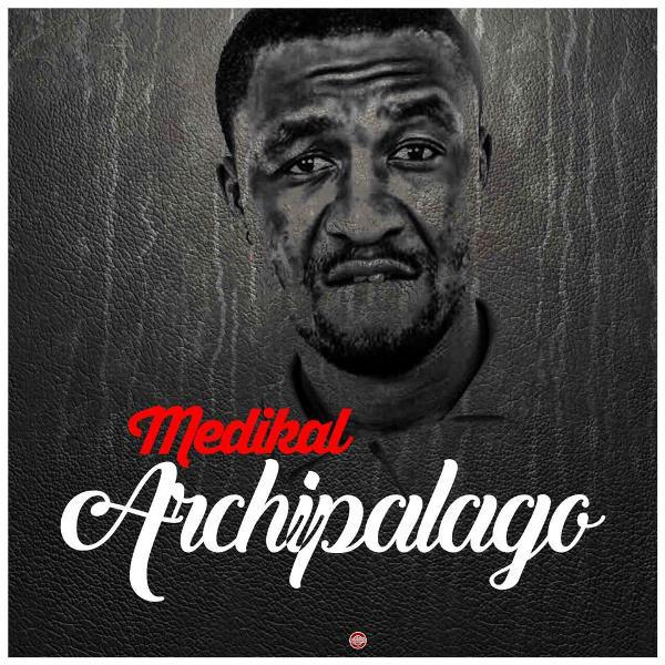 Medikal Archipalago listen and download mp3 - Medikal - Archipalago {Download Mp3}