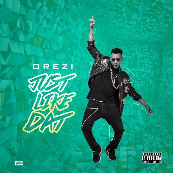 Orezi Just Like Dat - Orezi - Just Like Dat {Download mp3}