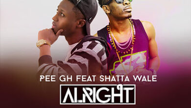 Photo of PEE Gh ft. Shatta Wale – Alright (Prod By PEE Gh)