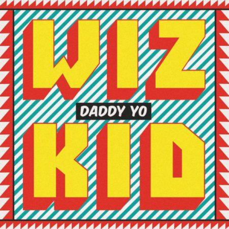 Wizkid Daddy Yo ft. Efya - Wizkid - Daddy Yo ft. Efya - Download mp3