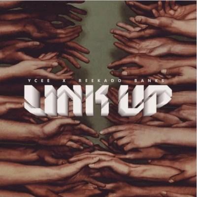 Ycee ft. Reekado Banks Link Up  - Ycee ft. Reekado Banks - Link Up