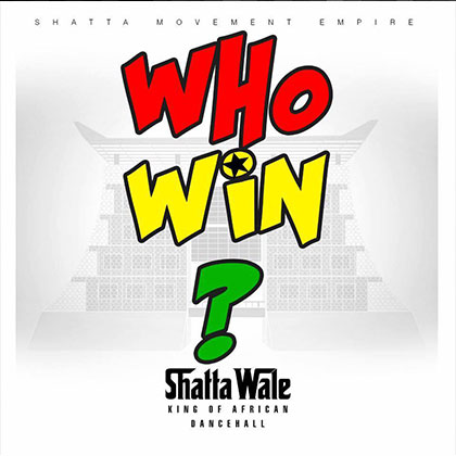 shatta wale who win - Shatta Wale - who win {Download mp3}