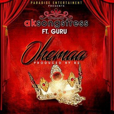 AK Songstress ft. Guru Ohemaa - AK Songstress ft. Guru - Ohemaa (Prod. by B2)