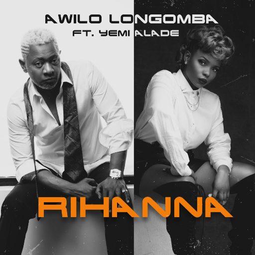 Awilo Longomba ft. Yemi Alade Rihanna  - Awilo - Rihanna ft. Yemi Alade
