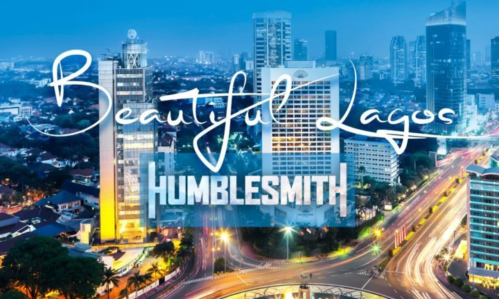 Photo of Humblesmith - Beautiful Lagos {Download Mp3}