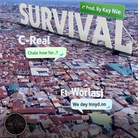 C Real Survival ft. Worlasi  - C-Real - Survival ft. Worlasi {Download Mp3}