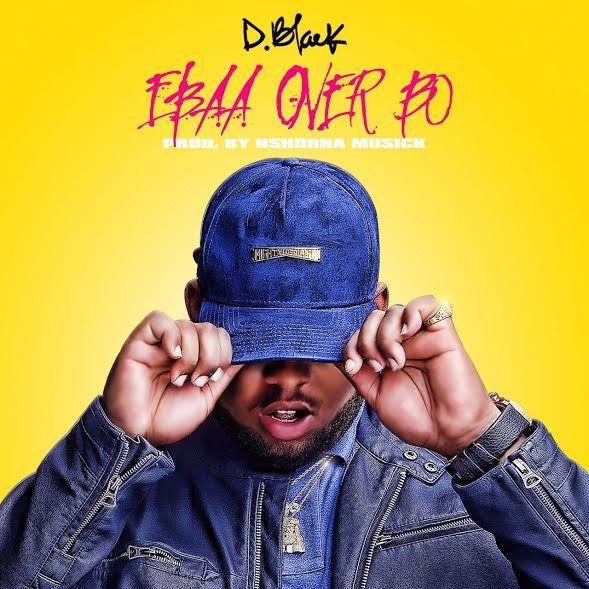 D Black Ebaa Over Bo - D Black - Ebaa Over Bo (Prod. by Nshorna Musick)