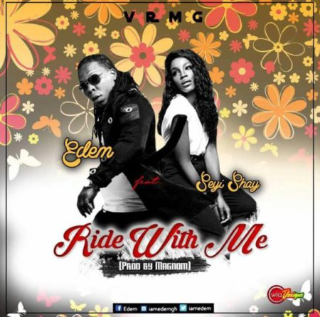 Edem Ride With Me ft. Seyi Shay - Edem ft. Seyi Shay - Ride With Me (Prod. by Magnom)