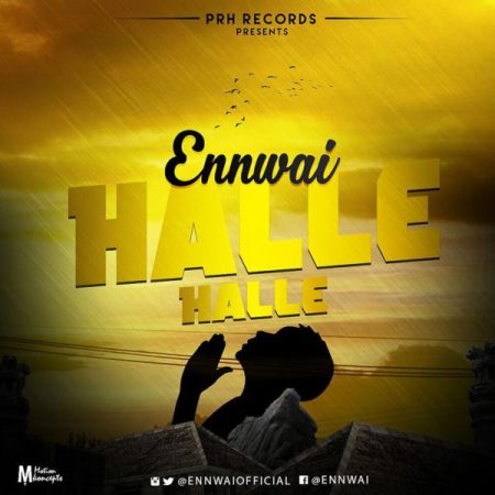 Ennwai Halle Halle Prod by itzCJ - Ennwai - Halle Halle (Prod by itzCJ) {Download Mp3}