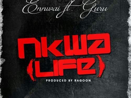 Ennwai ft. Guru Life Download mp3 - Ennwai ft. Guru - Life {Download mp3}