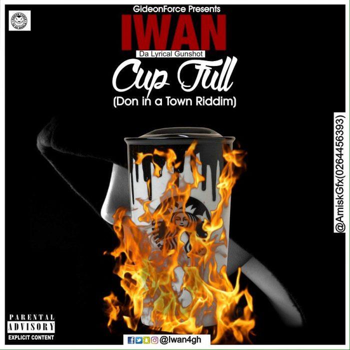 IWAN Cup Full Don In A Town Riddim - IWAN - Cup Full (Don In A Town Riddim) Mixed By BlueBeatz
