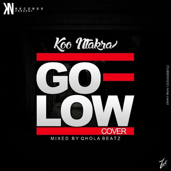 Koo Ntakra Go Low Cover - Koo Ntakra - Go Low Cover (Mixed By Qhola Beatz)
