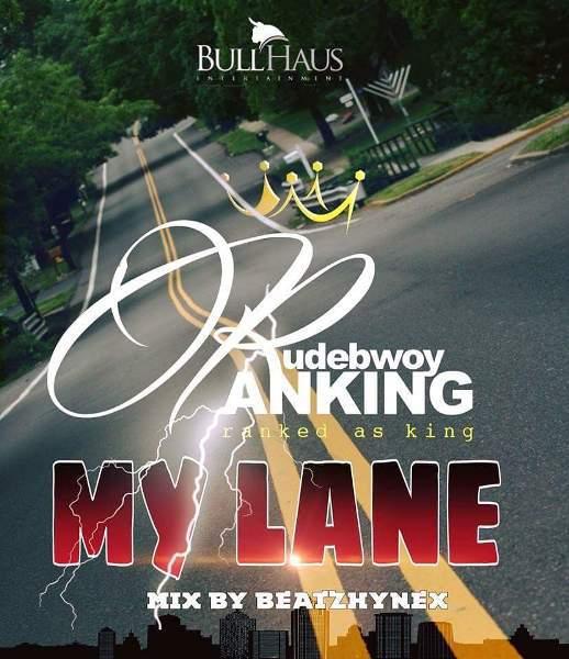 Rudebwoy Ranking My Lane - Rudebwoy Ranking - My Lane (Mixed by Beat Hynez)