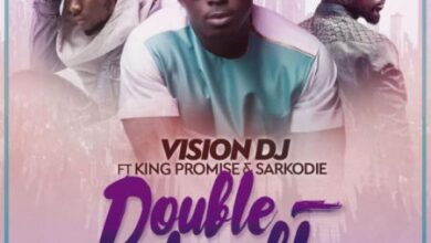 Photo of Vision DJ - Double Trouble ft. King Promise x Sarkodie {Download Mp3}