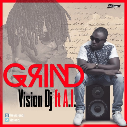 Vision DJ Grind ft. A.I. - Vision DJ - Grind ft. A.I. {Download Mp3}