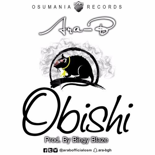 Ara B Obishi Shatta Wale Reply Diss - Ara-B - Obishi (Shatta Wale Reply Diss)