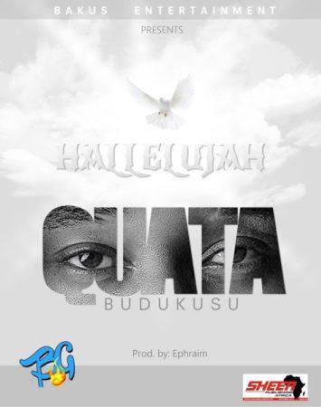 Quata Budukusu Hallelujah - Quata Budukusu - Hallelujah (Prod by Ephraim)