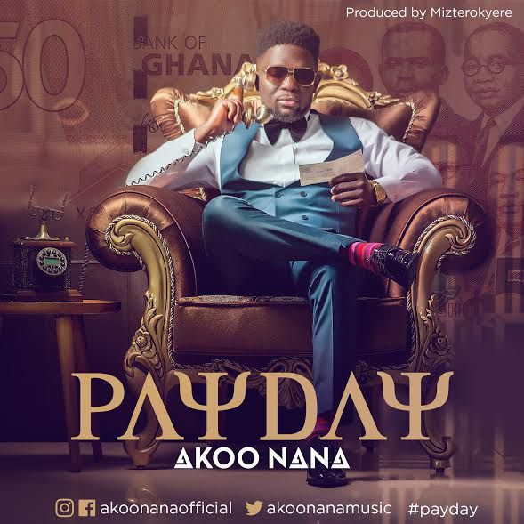 Akoo Nana - Pay Day (Prod by Mizter Okyere)