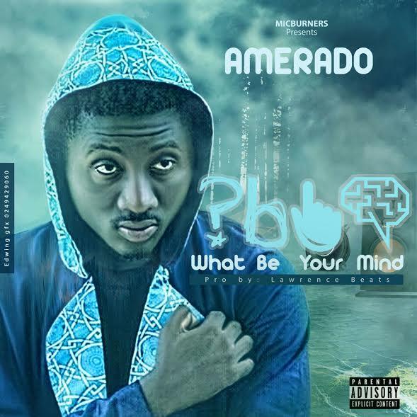 Amerado What Be Your Mind - Amerado - What Be Your Mind (Prod. by Lawrence Beatz)