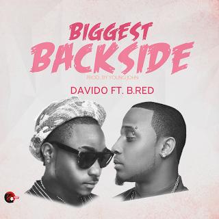 Davido Biggest BackSide ft. BRed - Davido - Biggest BackSide ft. BRed