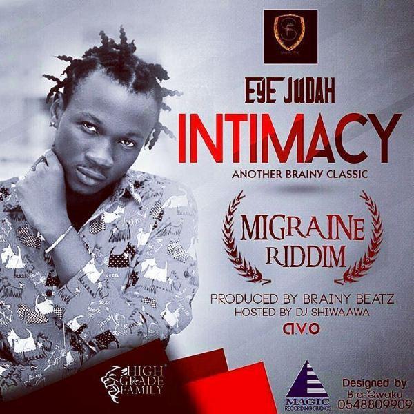 Eye Judah Intimacy - Eye Judah - Intimacy (Migraine Riddim Hosted by Dj Shiwaawa)
