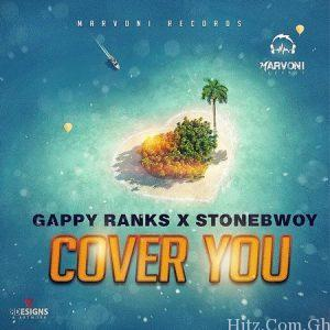 Gappy Ranks x Stonebwoy Cover You - Stonebwoy x Gappy Ranks - Cover You