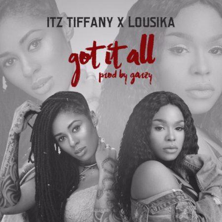 Itz Tiffany x Lousika Got It All Prod by Mix Masta Garzy blissgh ghana ndwom ghanamotion - Itz Tiffany x Lousika - Got It All (Prod by Mix Masta Garzy)