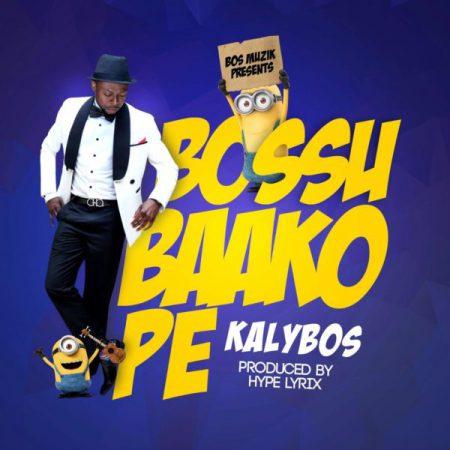 Kalybos - Bossu Baako Pe (Prod. By Hypelyrix)