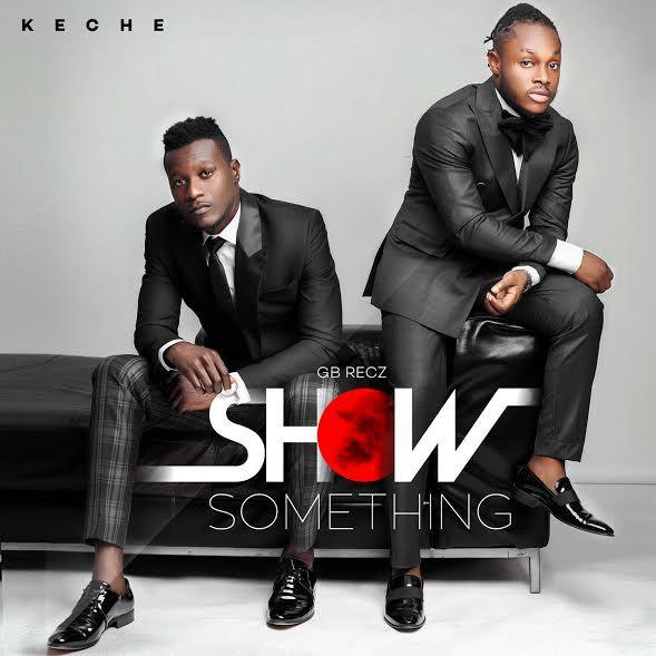 Keche Show Something  - Keche - Show Something (Prod. by Mix Masta Garzy)