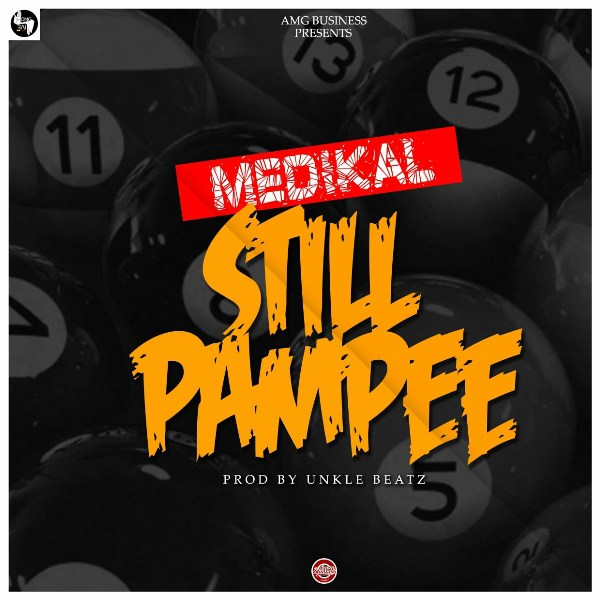 Medikal Still Pampee - Medikal - Still Pampee {Download mp3}