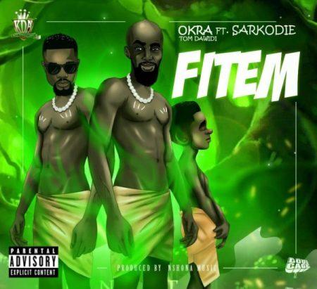 Okra Fitem - Okra Tom Dawidi ft. Sarkodie - Fitem {Download mp3}