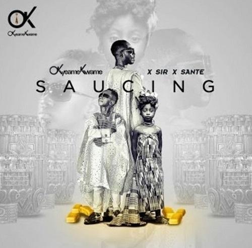 Okyeame Kwame ft. Sir x Sante Saucing - Okyeame Kwame ft. Sir x Sante - Saucing